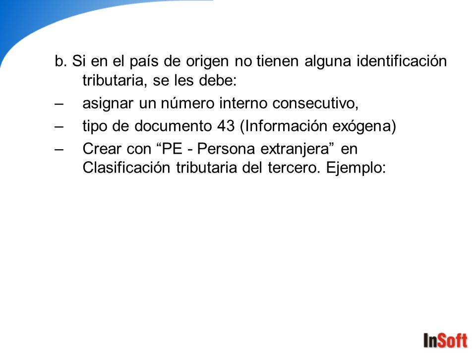 b. Si en el país de origen no tienen alguna identificación tributaria, se les debe: