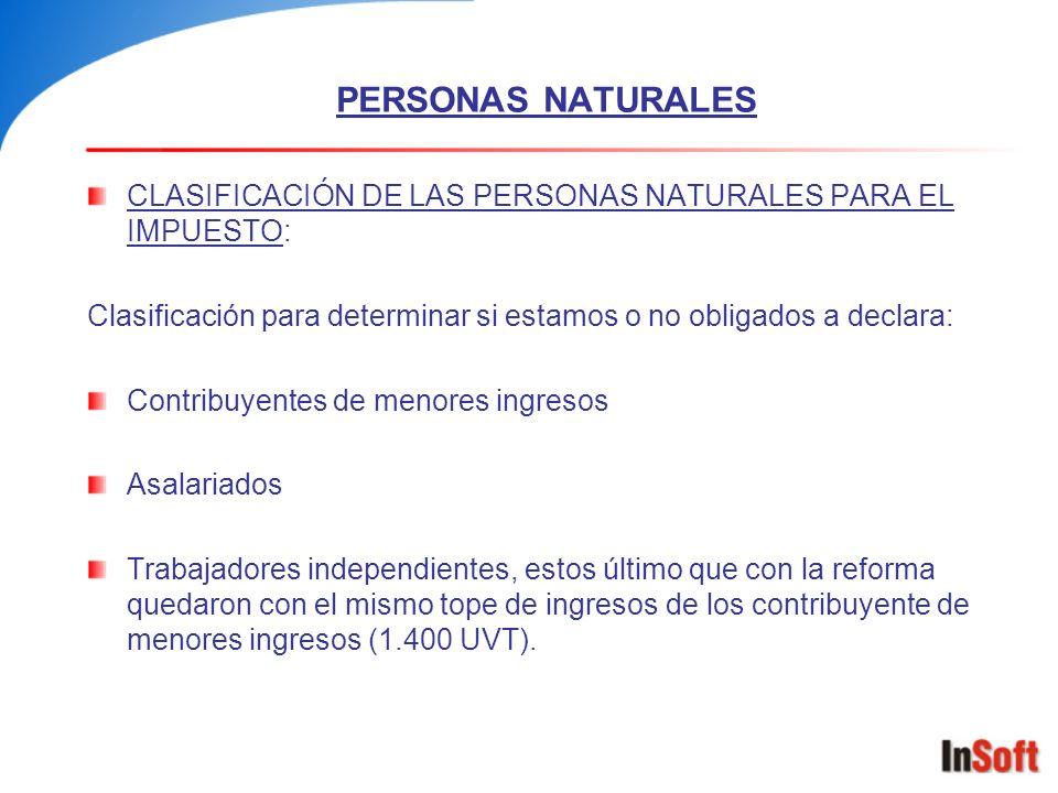 PERSONAS NATURALES CLASIFICACIÓN DE LAS PERSONAS NATURALES PARA EL IMPUESTO: Clasificación para determinar si estamos o no obligados a declara: