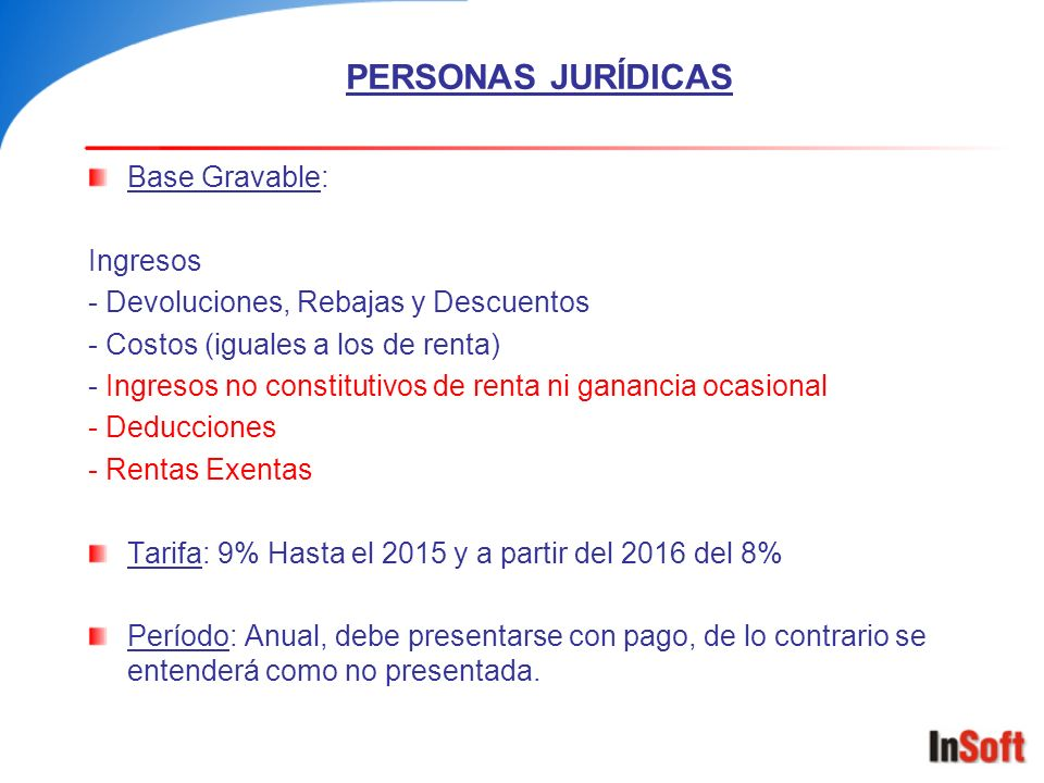 PERSONAS JURÍDICAS Base Gravable: Ingresos