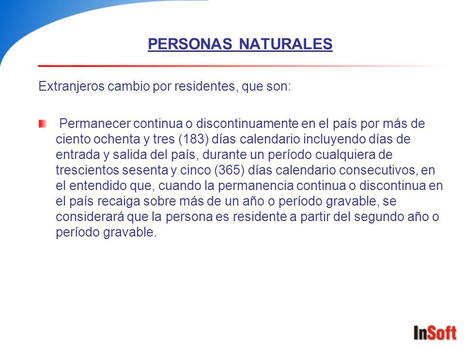 PERSONAS NATURALES Extranjeros cambio por residentes, que son: