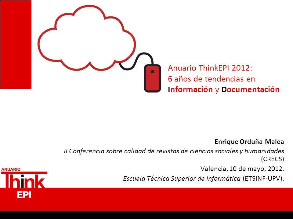 Anuario ThinkEPI 2012: 6 años de tendencias en Información y Documentación