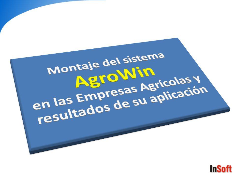 Montaje del sistema AgroWin en las Empresas Agrícolas y resultados de su aplicación