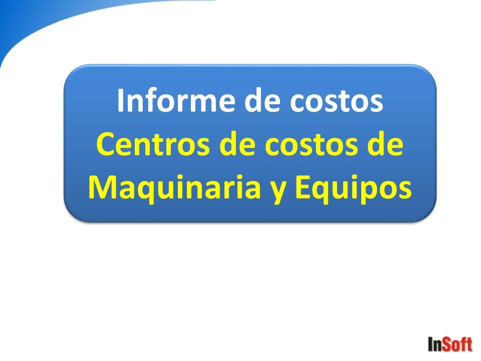 Informe de costos Centros de costos de Maquinaria y Equipos