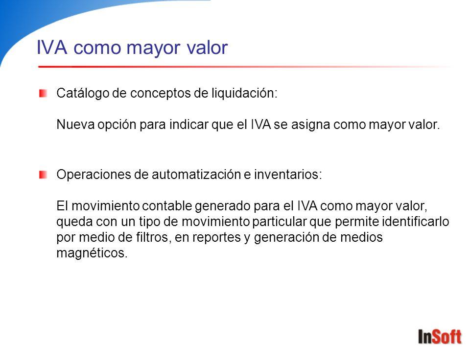 IVA como mayor valor Catálogo de conceptos de liquidación: Nueva opción para indicar que el IVA se asigna como mayor valor.