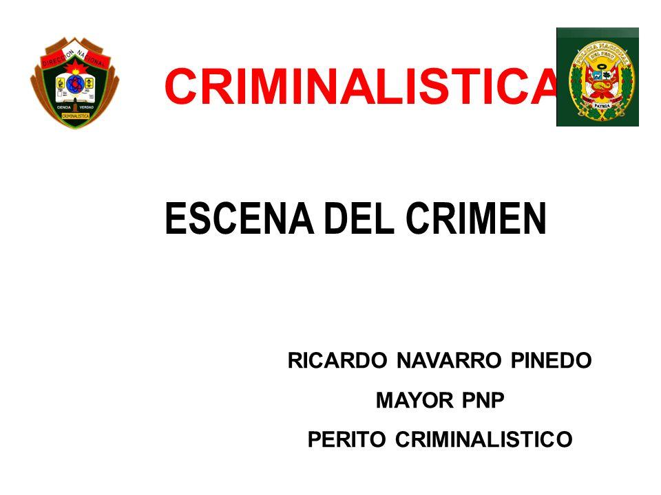 RICARDO NAVARRO PINEDO PERITO CRIMINALISTICO