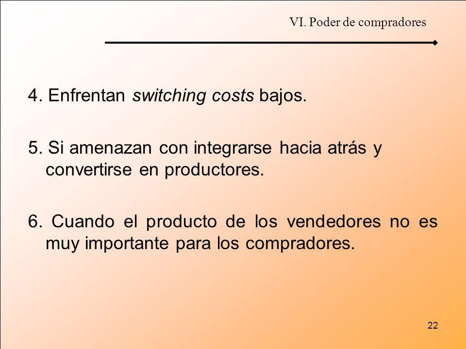 4. Enfrentan switching costs bajos.