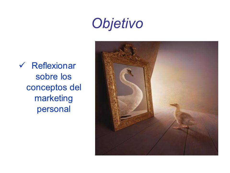 Reflexionar sobre los conceptos del marketing personal