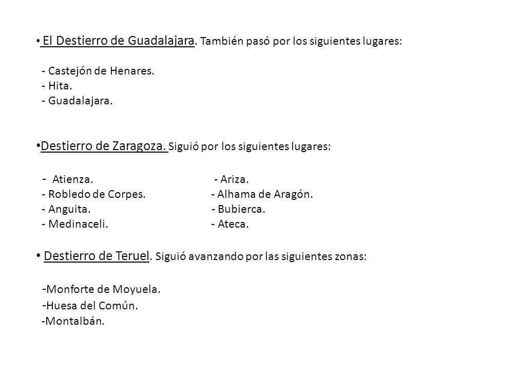 Destierro de Zaragoza. Siguió por los siguientes lugares: