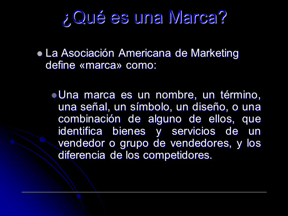 ¿Qué es una Marca La Asociación Americana de Marketing define «marca» como: