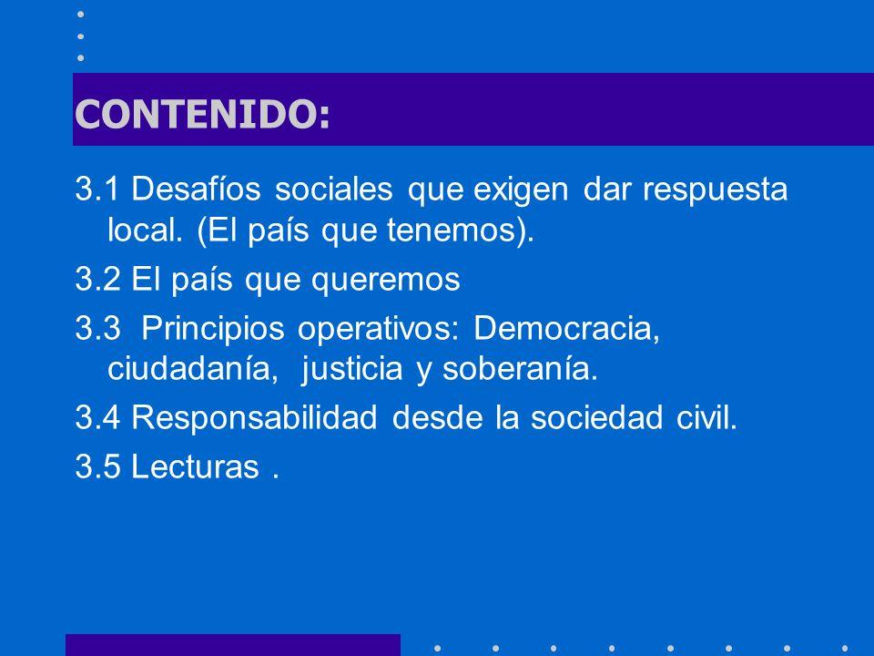 CONTENIDO: 3.1 Desafíos sociales que exigen dar respuesta local. (El país que tenemos). 3.2 El país que queremos.