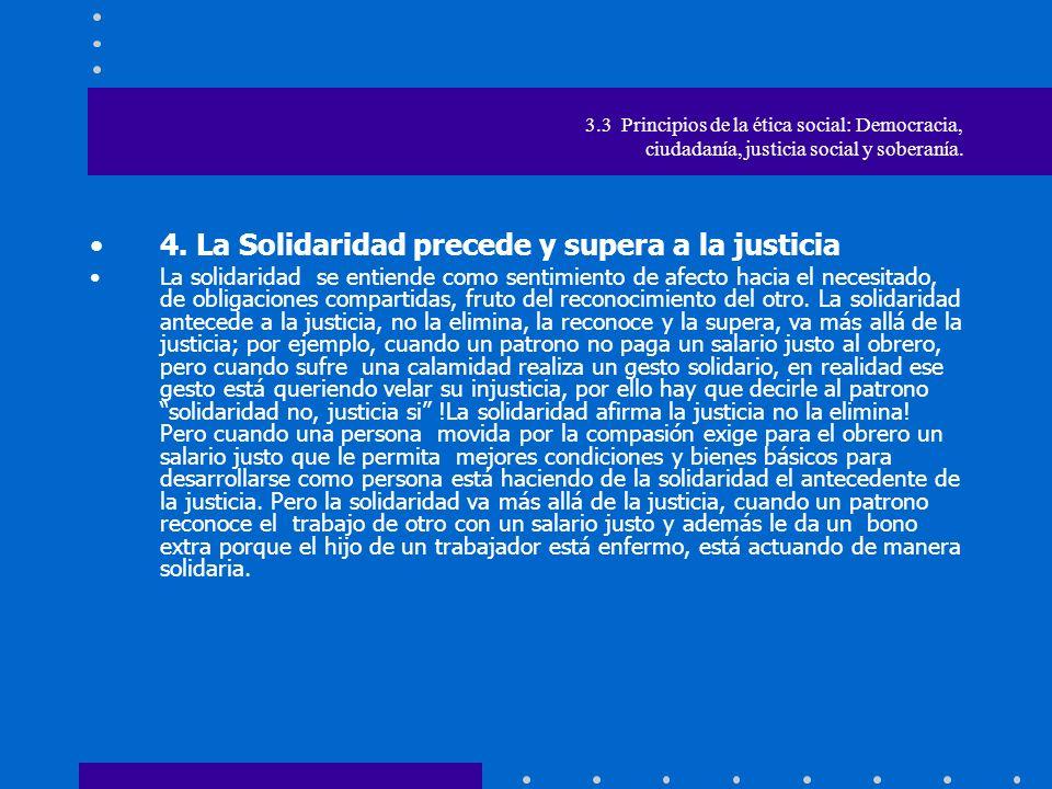 4. La Solidaridad precede y supera a la justicia