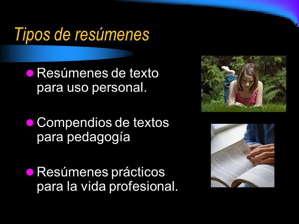 Tipos de resúmenes Resúmenes de texto para uso personal.