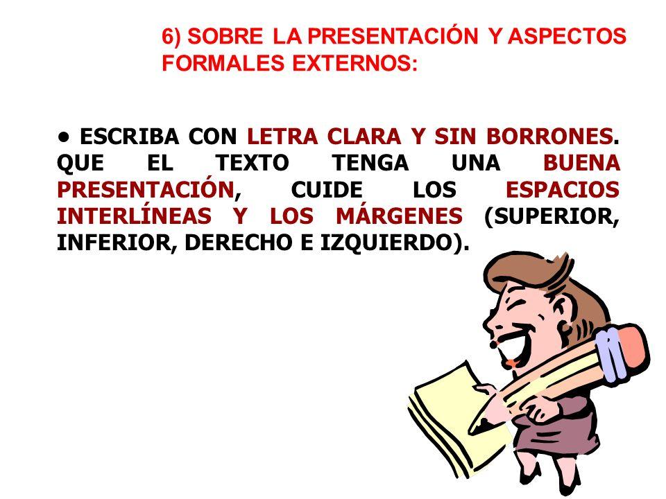6) SOBRE LA PRESENTACIÓN Y ASPECTOS FORMALES EXTERNOS: