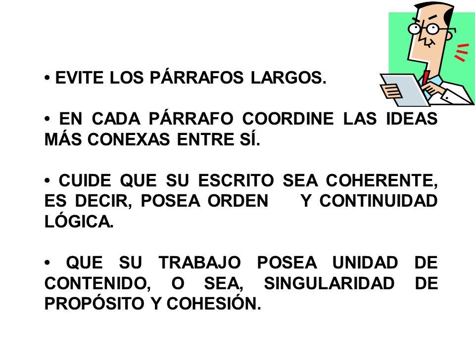 • EVITE LOS PÁRRAFOS LARGOS.