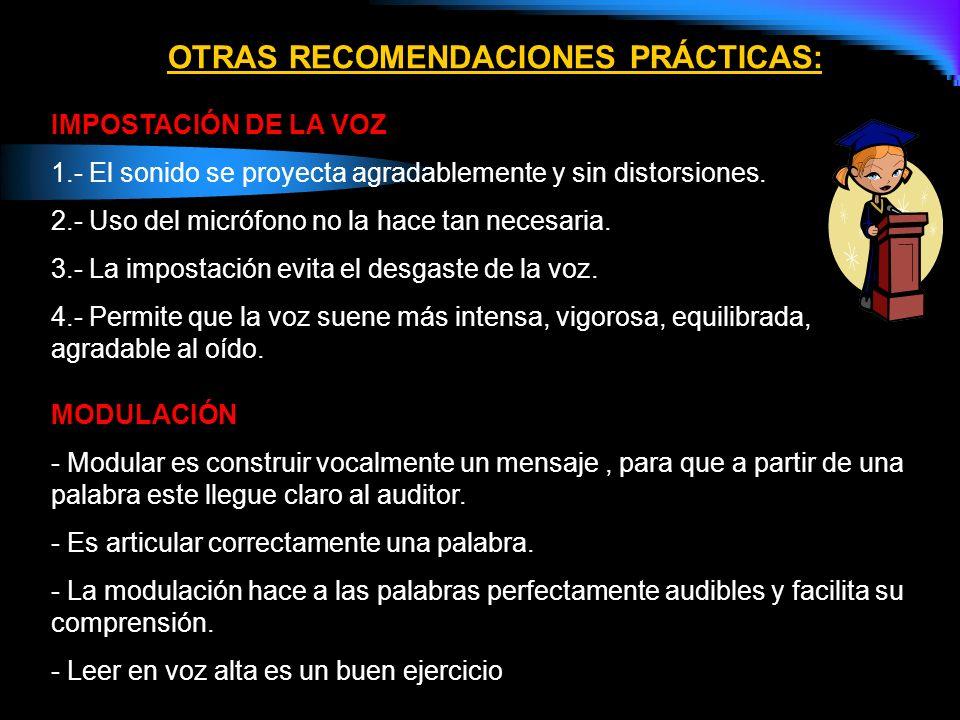 OTRAS RECOMENDACIONES PRÁCTICAS: