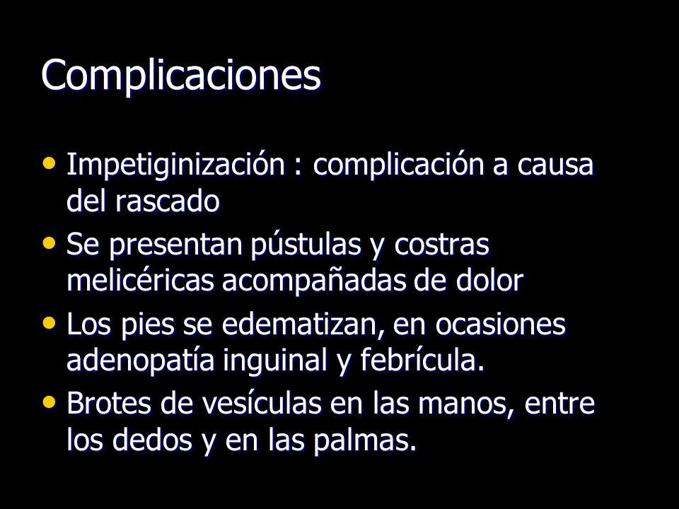 Complicaciones Impetiginización : complicación a causa del rascado