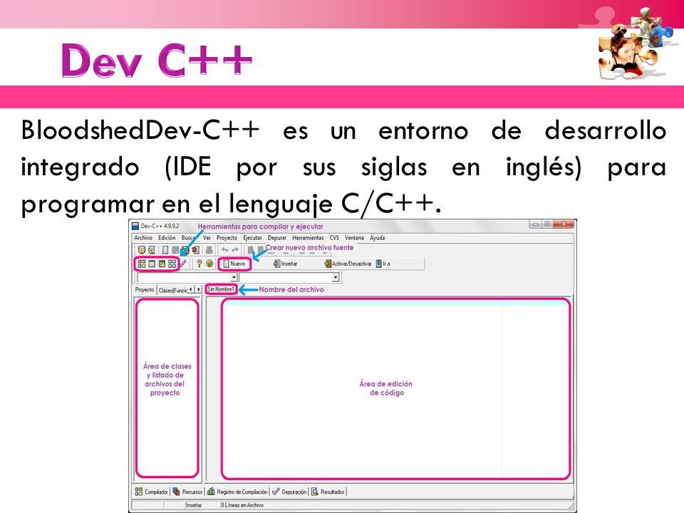 Dev C++ BloodshedDev-C++ es un entorno de desarrollo integrado (IDE por sus siglas en inglés) para programar en el lenguaje C/C++.