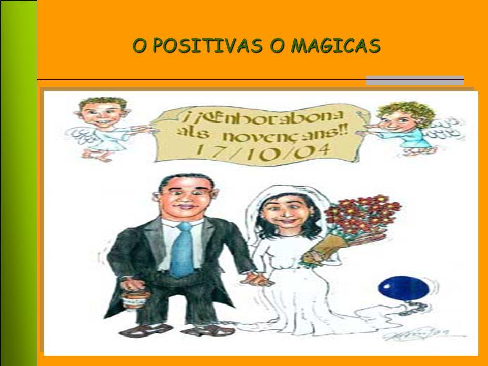 O POSITIVAS O MAGICAS