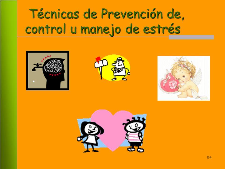 Técnicas de Prevención de, control u manejo de estrés
