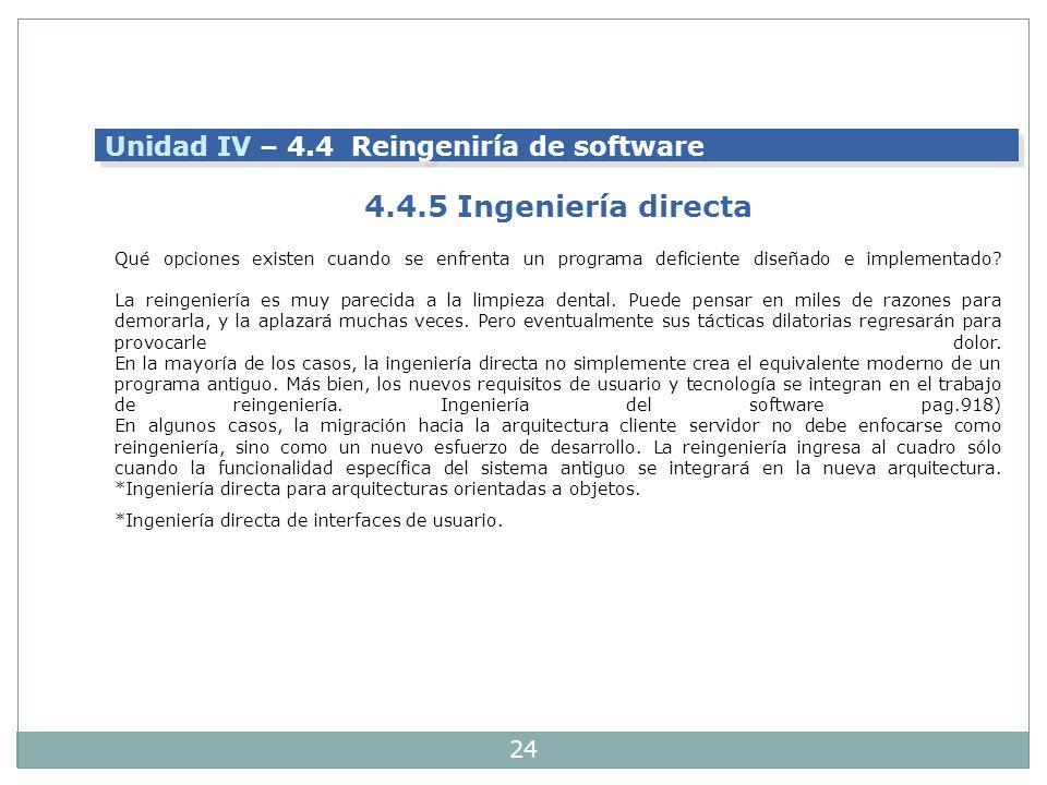 4.4.5 Ingeniería directa Unidad IV – 4.4 Reingeniría de software
