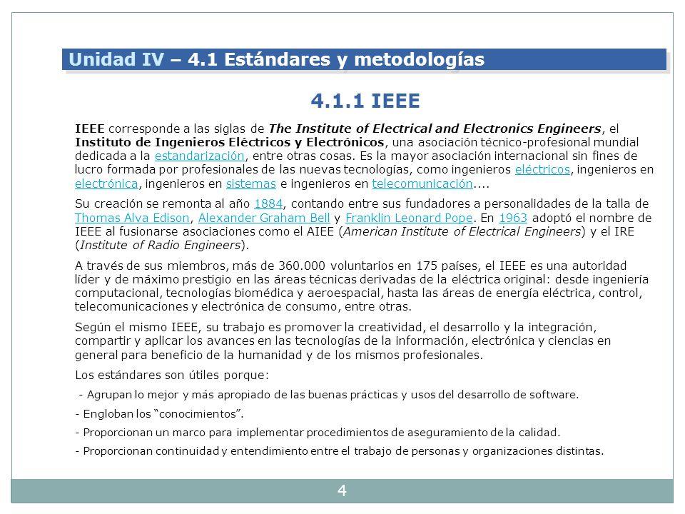 4.1.1 IEEE Unidad IV – 4.1 Estándares y metodologías
