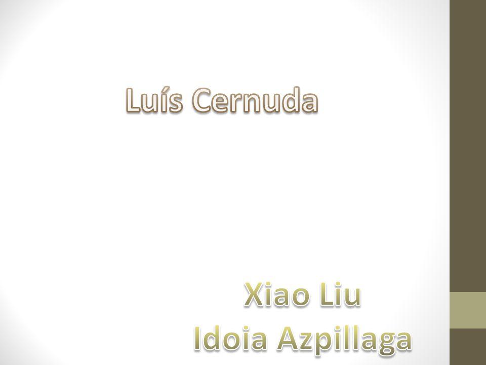 Luís Cernuda Xiao Liu Idoia Azpillaga