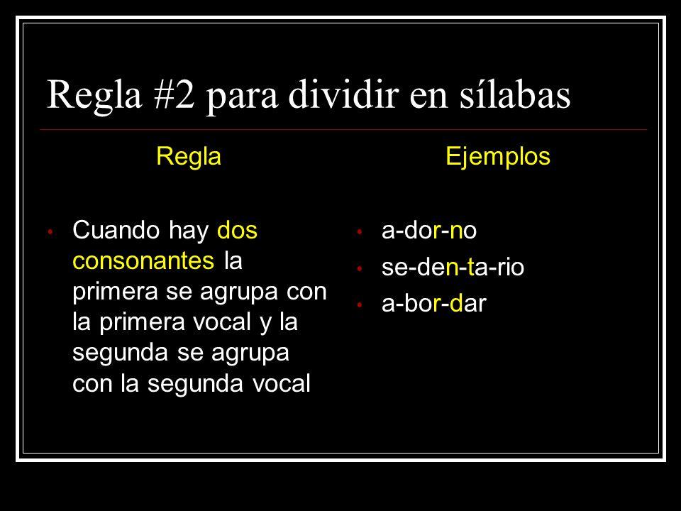 Regla #2 para dividir en sílabas