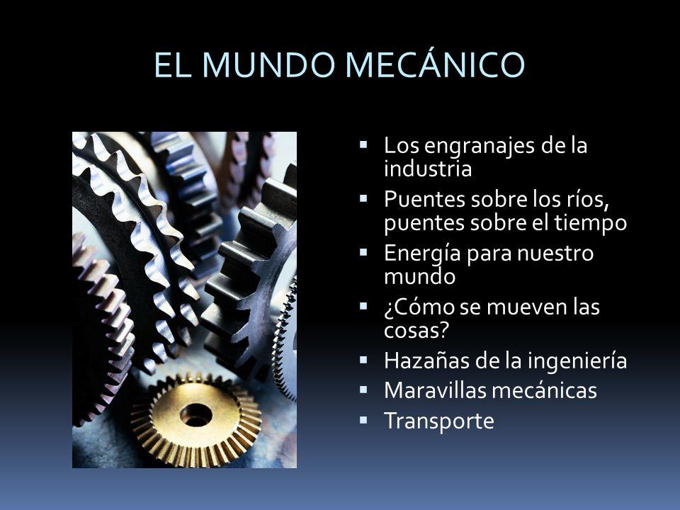 EL MUNDO MECÁNICO Los engranajes de la industria