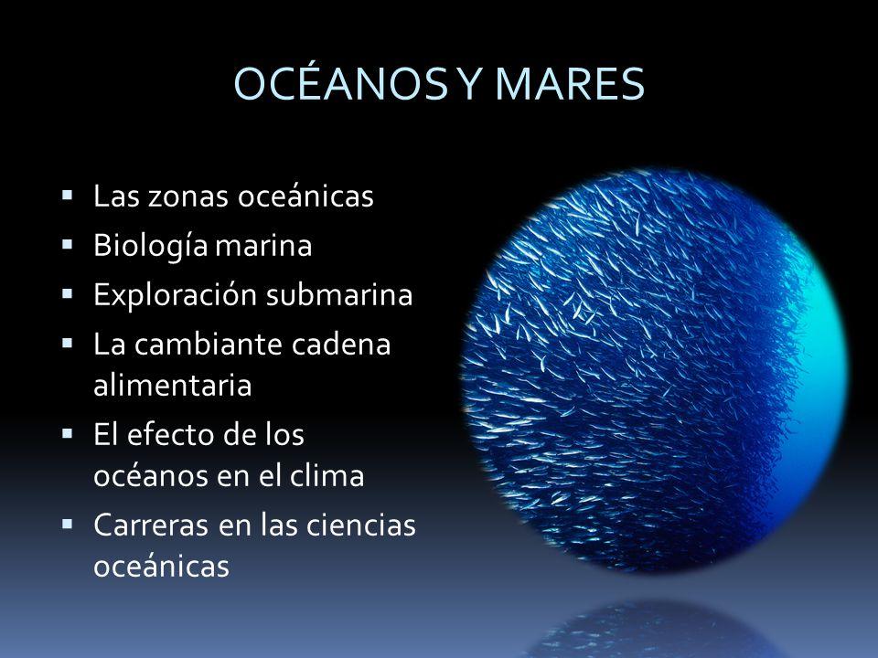 OCÉANOS Y MARES Las zonas oceánicas Biología marina