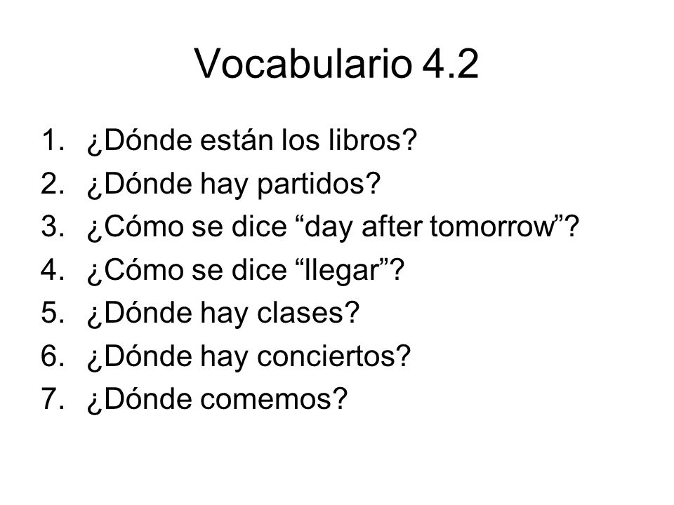 Vocabulario 4.2 ¿Dónde están los libros ¿Dónde hay partidos