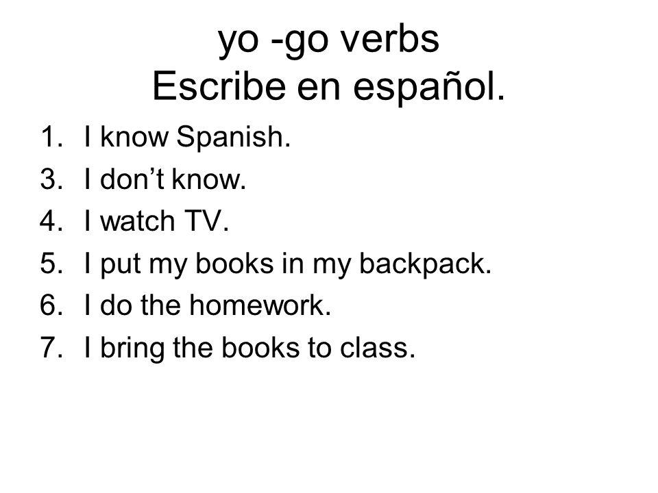 yo -go verbs Escribe en español.