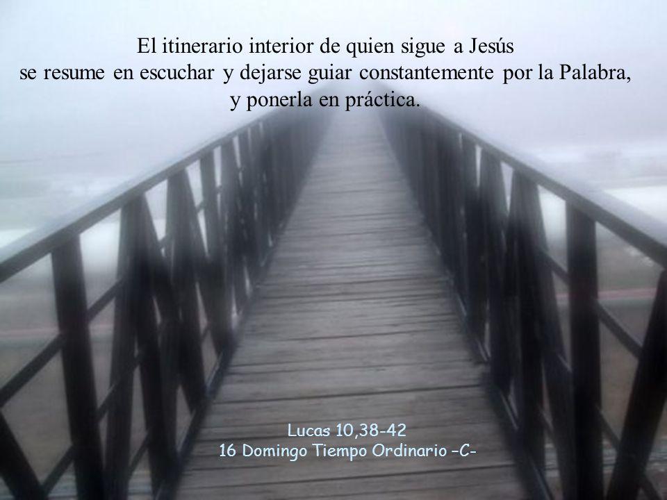 Lucas 10,38-42 16 Domingo Tiempo Ordinario –C-