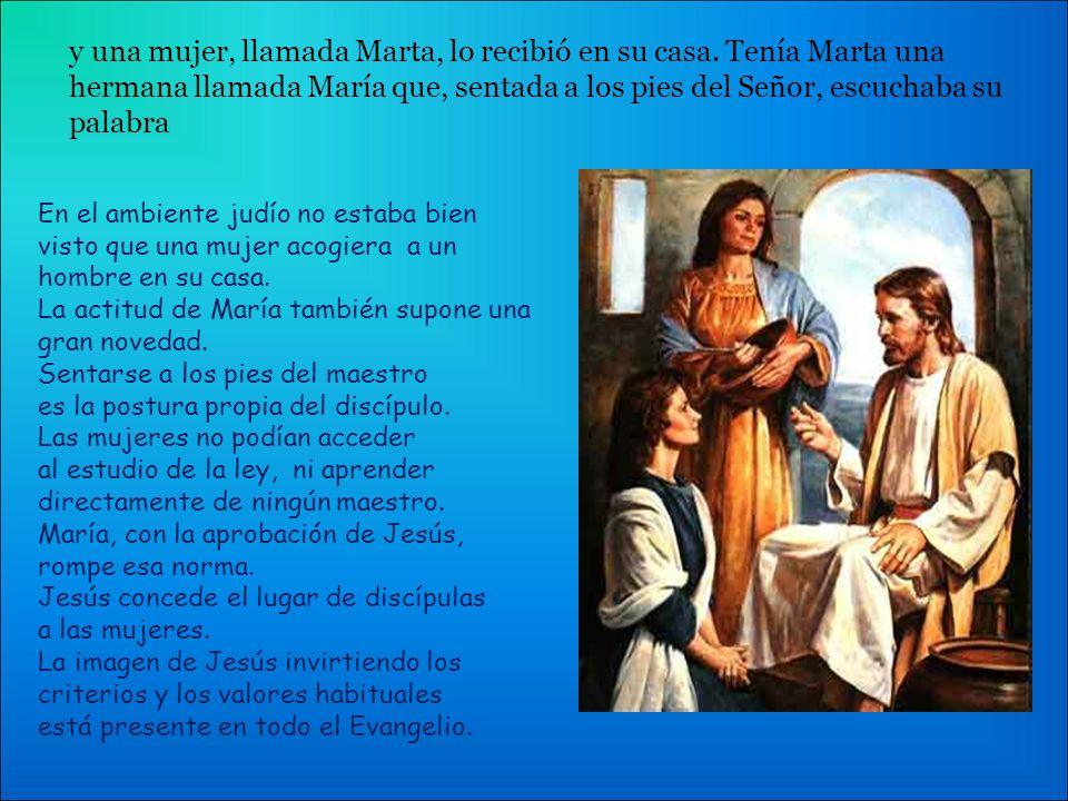 y una mujer, llamada Marta, lo recibió en su casa