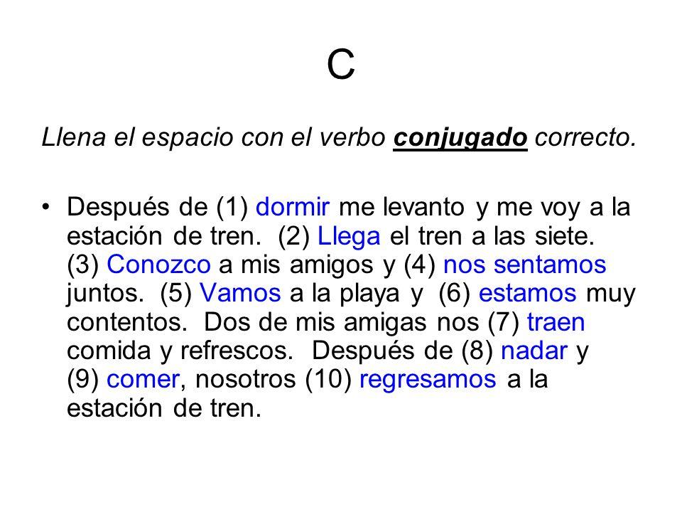 C Llena el espacio con el verbo conjugado correcto.