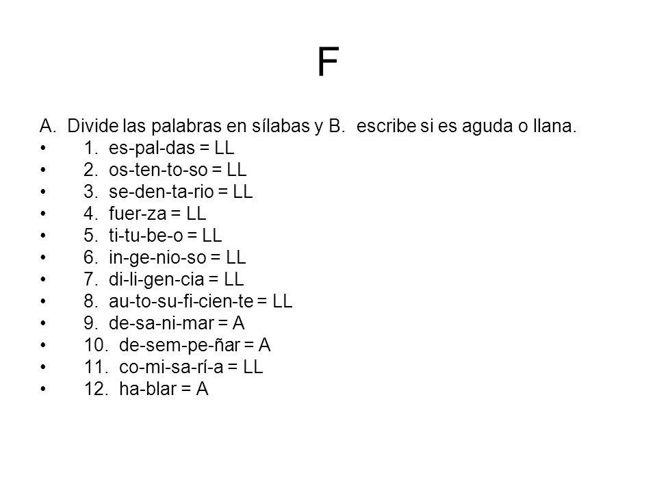 F A. Divide las palabras en sílabas y B. escribe si es aguda o llana.