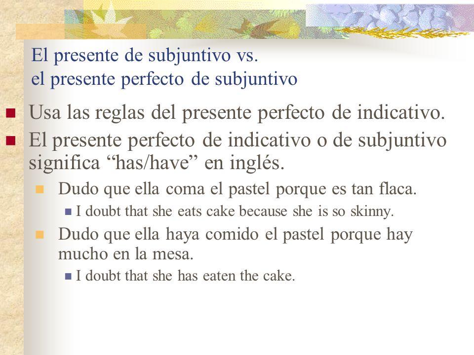 El presente de subjuntivo vs. el presente perfecto de subjuntivo