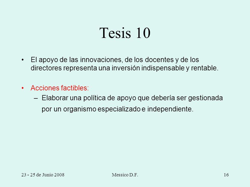 Tesis 10 El apoyo de las innovaciones, de los docentes y de los directores representa una inversión indispensable y rentable.