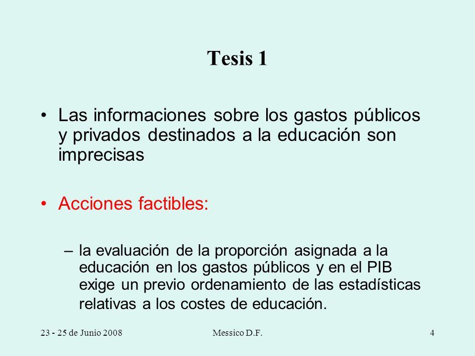 Tesis 1 Las informaciones sobre los gastos públicos y privados destinados a la educación son imprecisas.