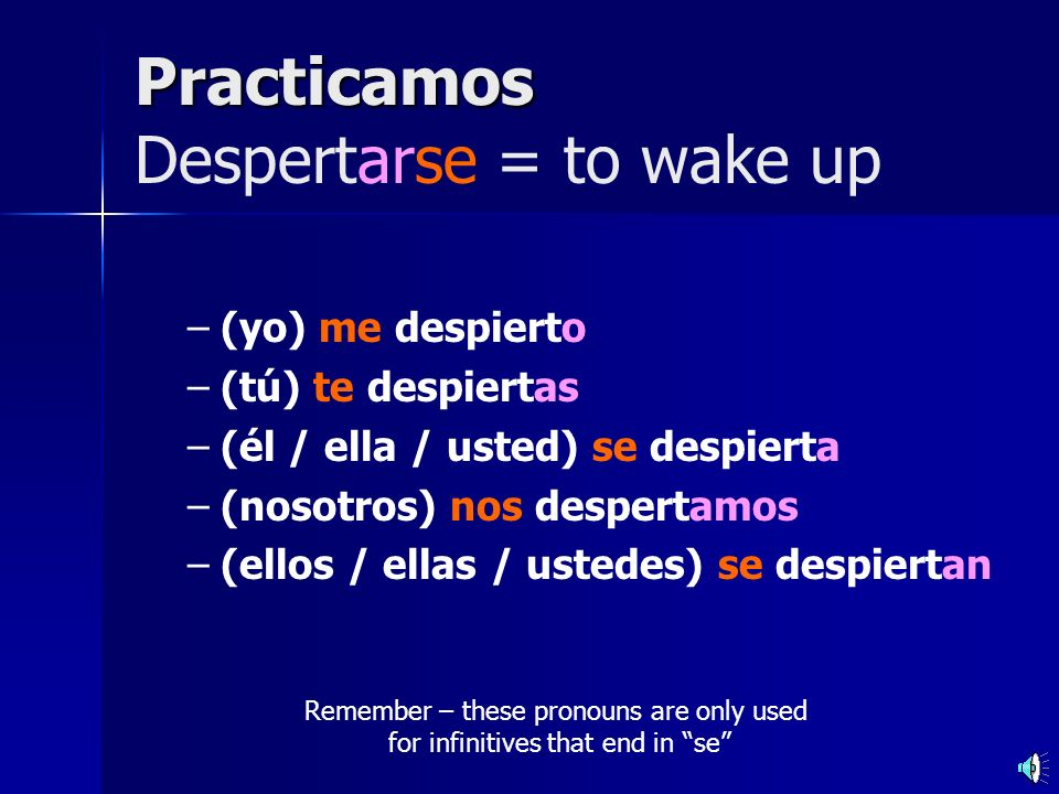 Practicamos Despertarse = to wake up