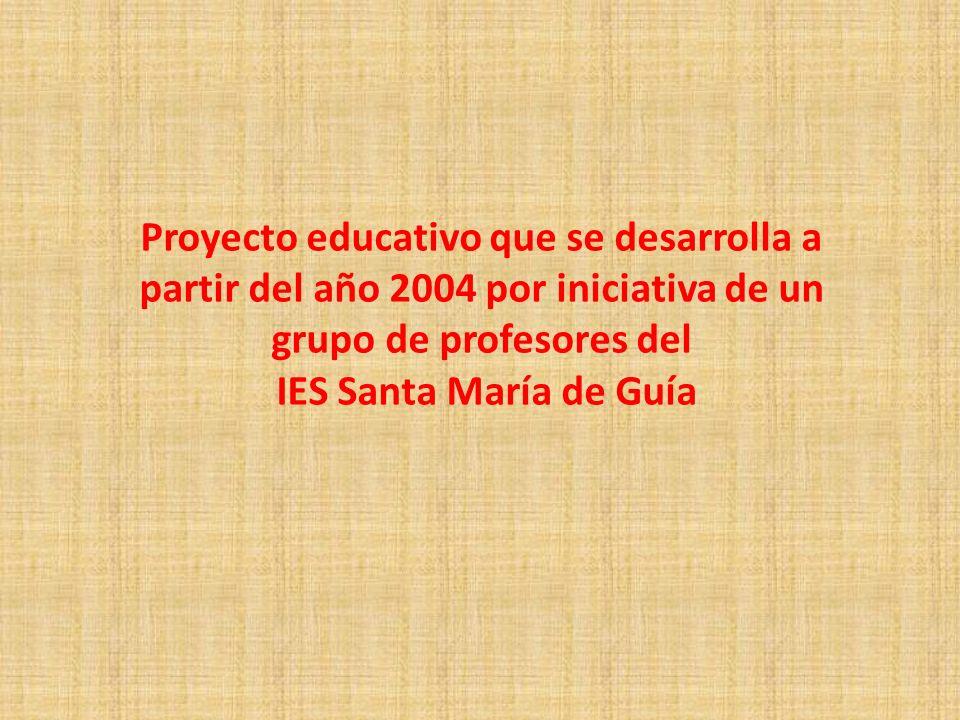 Proyecto educativo que se desarrolla a partir del año 2004 por iniciativa de un grupo de profesores del