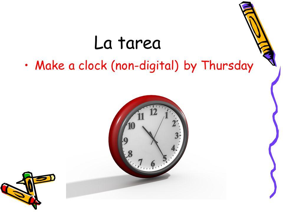 La tarea Make a clock (non-digital) by Thursday