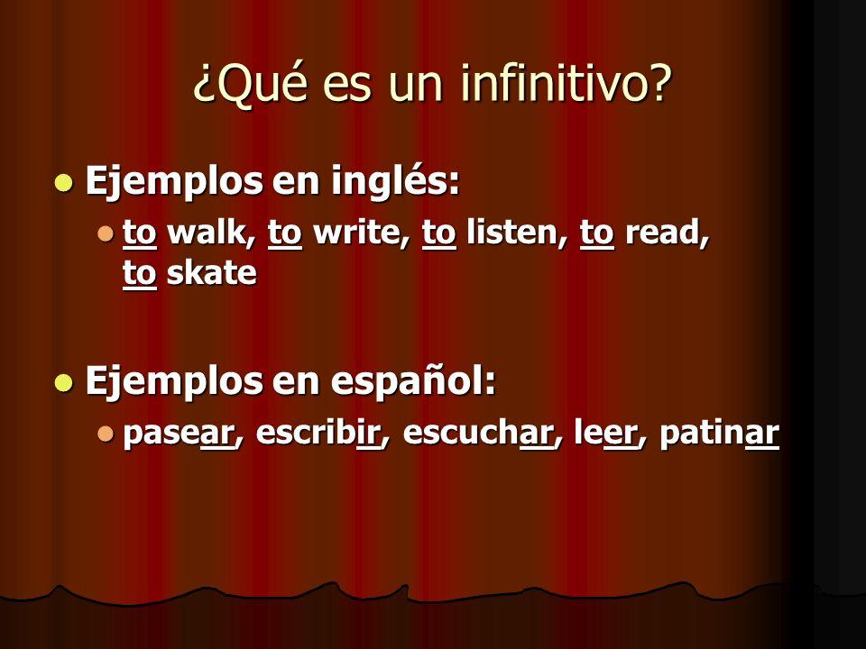 ¿Qué es un infinitivo Ejemplos en inglés: Ejemplos en español: