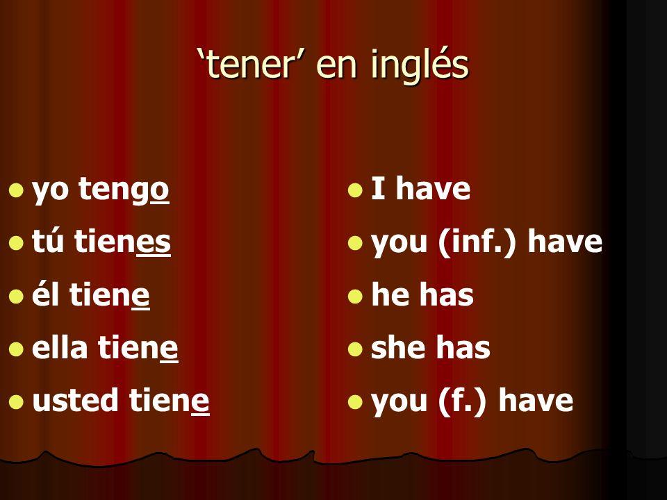 'tener' en inglés yo tengo tú tienes él tiene ella tiene usted tiene