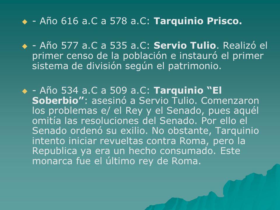 - Año 616 a.C a 578 a.C: Tarquinio Prisco.