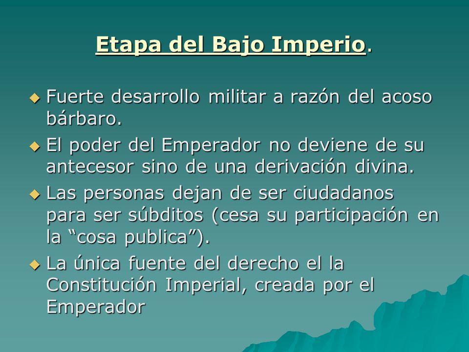 Etapa del Bajo Imperio.Fuerte desarrollo militar a razón del acoso bárbaro.