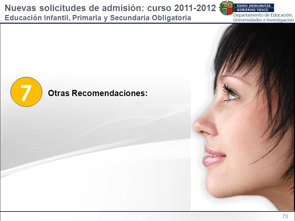 7 Nuevas solicitudes de admisión: curso 2011-2012