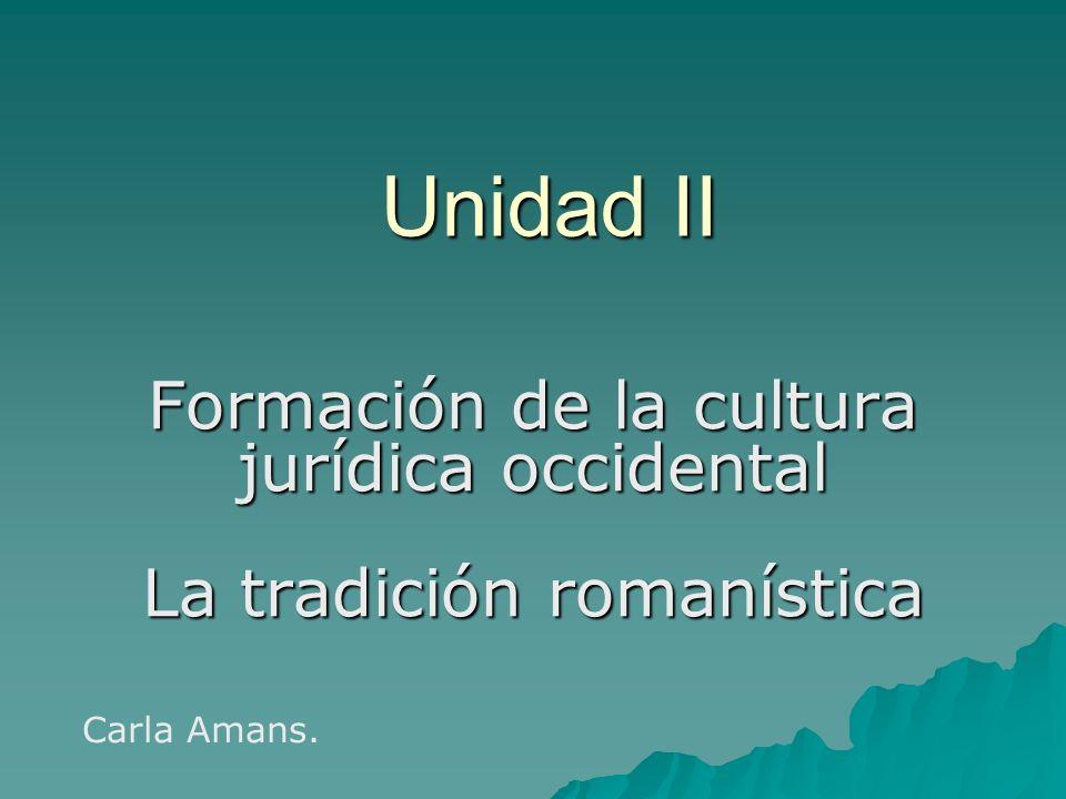 Formación de la cultura jurídica occidental La tradición romanística