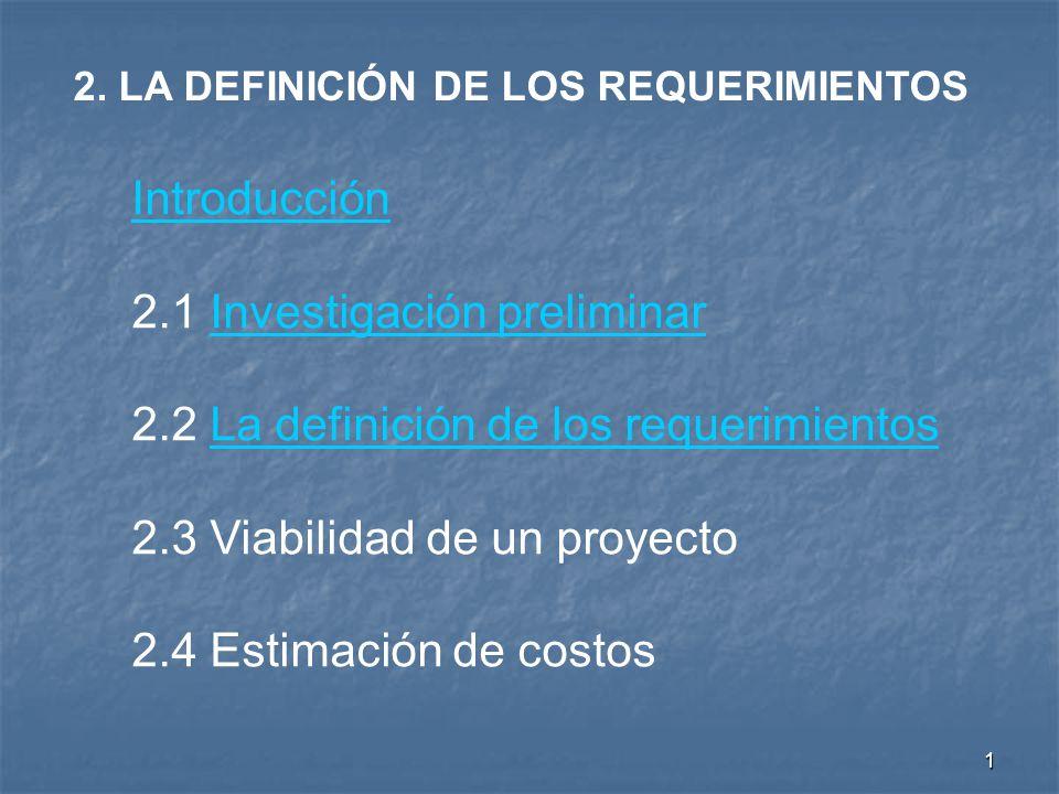 2.1 Investigación preliminar 2.2 La definición de los requerimientos