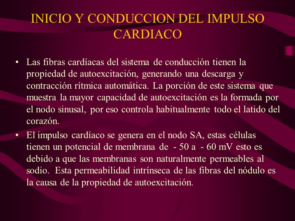 INICIO Y CONDUCCION DEL IMPULSO CARDIACO