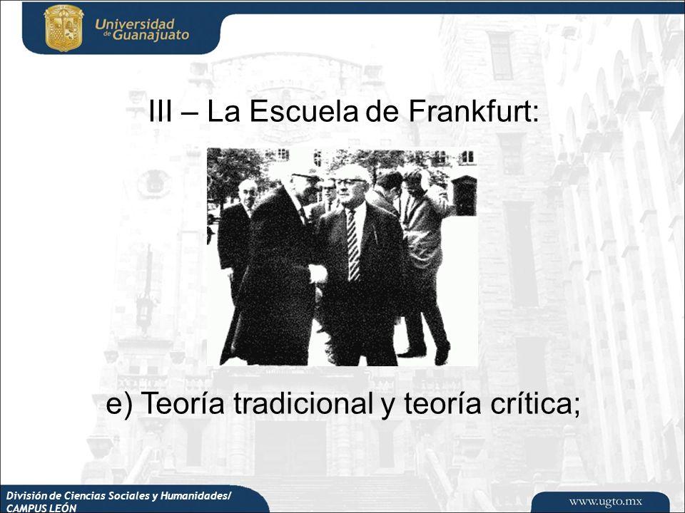 III – La Escuela de Frankfurt: